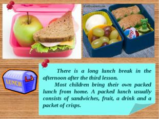 There is a long lunch break in the afternoon after the third lesson. Most ch