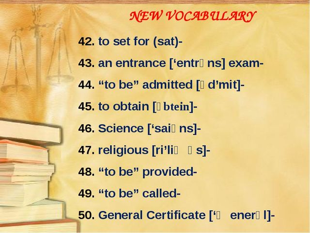 "NEW VOCABULARY 42. to set for (sat)- 43. an entrance ['entrəns] exam- 44. ""to..."
