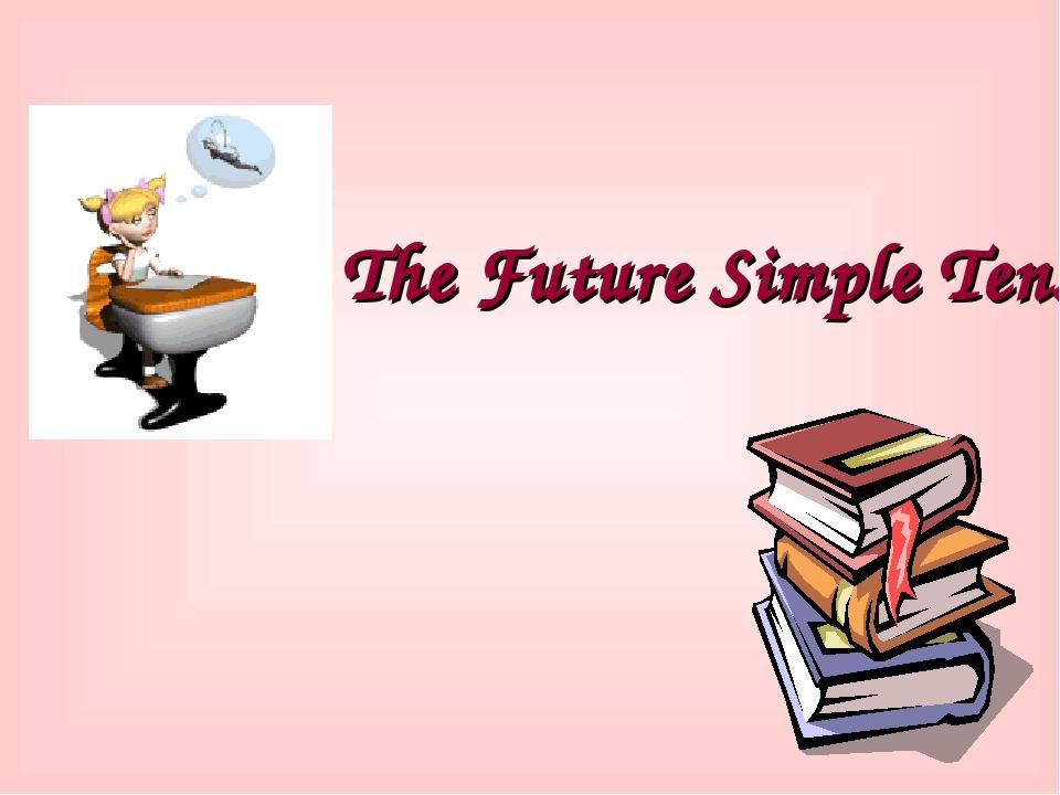 The Future Simple Tense