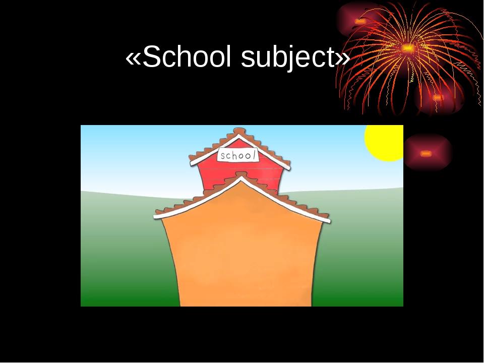 «School subject»