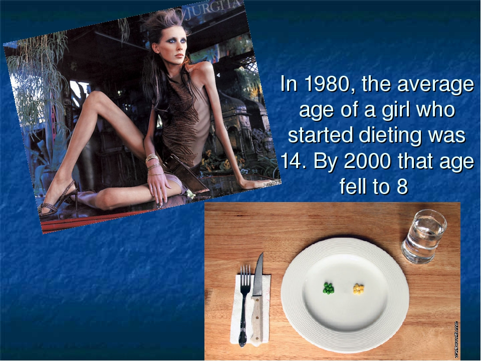 In 1980, the average age of a girl who started dieting was 14. By 2000 that a...