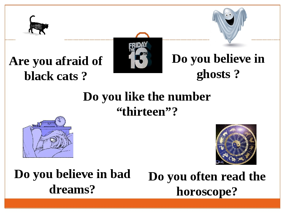 Are you afraid of black cats ? Do you believe in ghosts ? Do you like the num...
