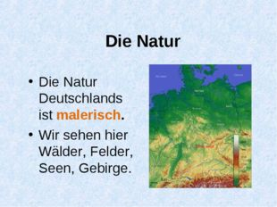Die Natur Die Natur Deutschlands ist malerisch. Wir sehen hier Wälder, Felder