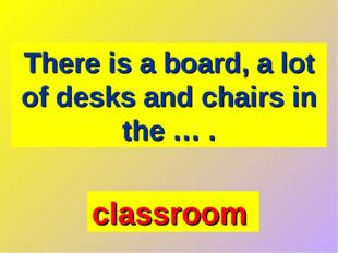 There is a board, a lot of desks and chairs in the … . classroom