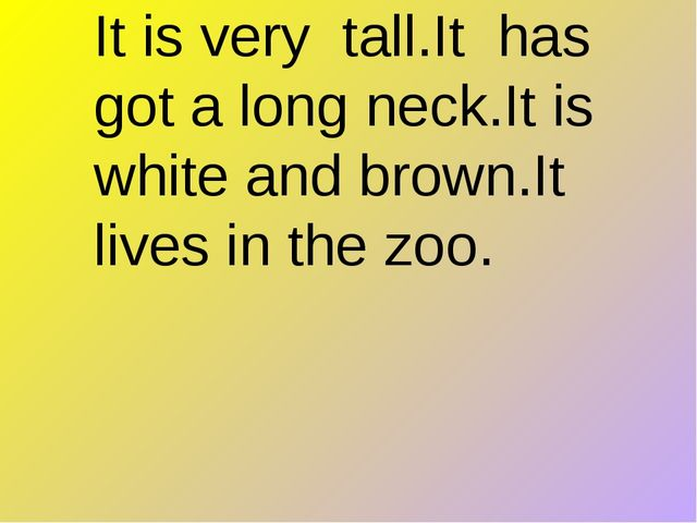 It is very tall.It has got a long neck.It is white and brown.It lives in the...