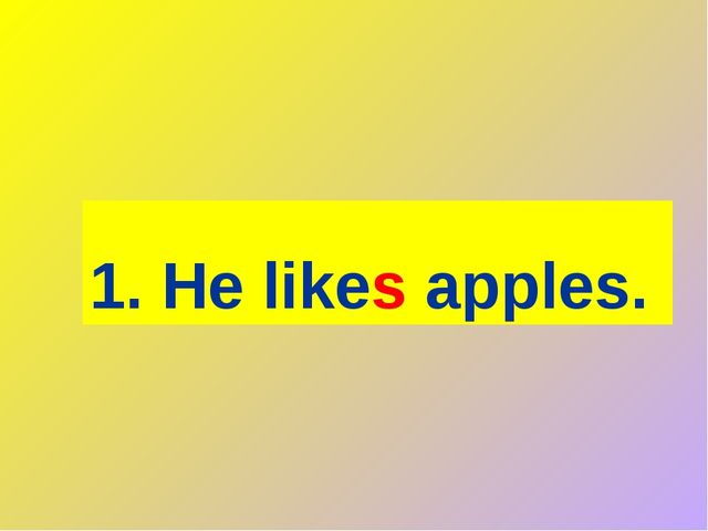 1. He likes apples.