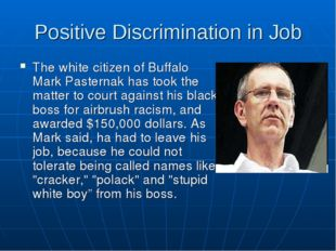 Positive Discrimination in Job The white citizen of Buffalo Mark Pasternak ha