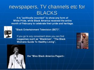 "newspapers, TV channels etc for BLACKS ""Black Entertainment Television (BET)"""
