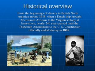 Historical overview From the beginnings of slavery in British North America a