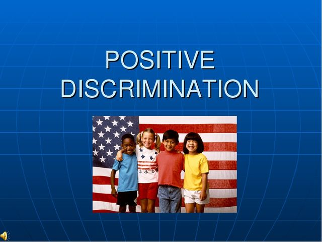 POSITIVE DISCRIMINATION