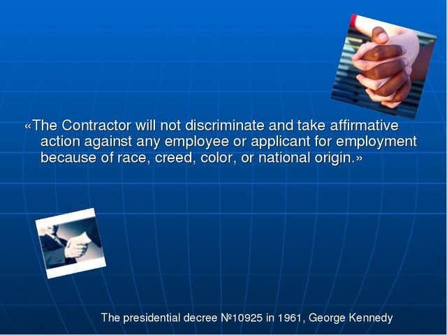 «The Contractor will not discriminate and take affirmative action against any...