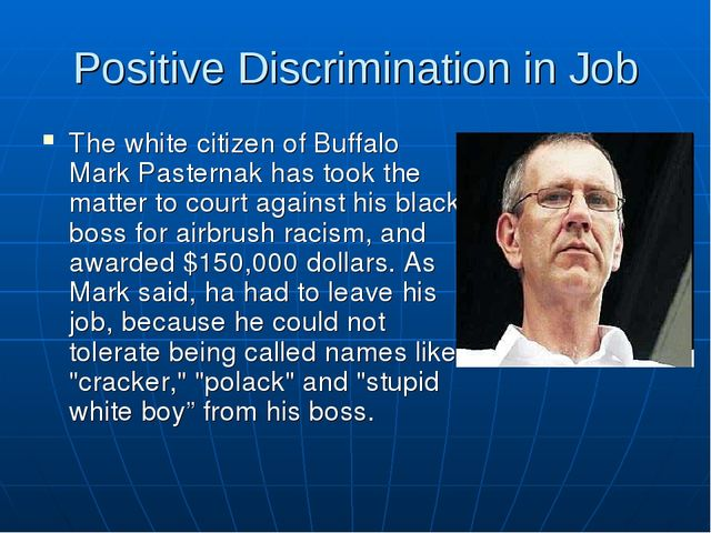 Positive Discrimination in Job The white citizen of Buffalo Mark Pasternak ha...