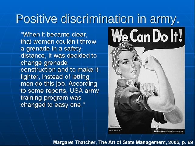 "Positive discrimination in army. ""When it became clear, that women couldn't t..."