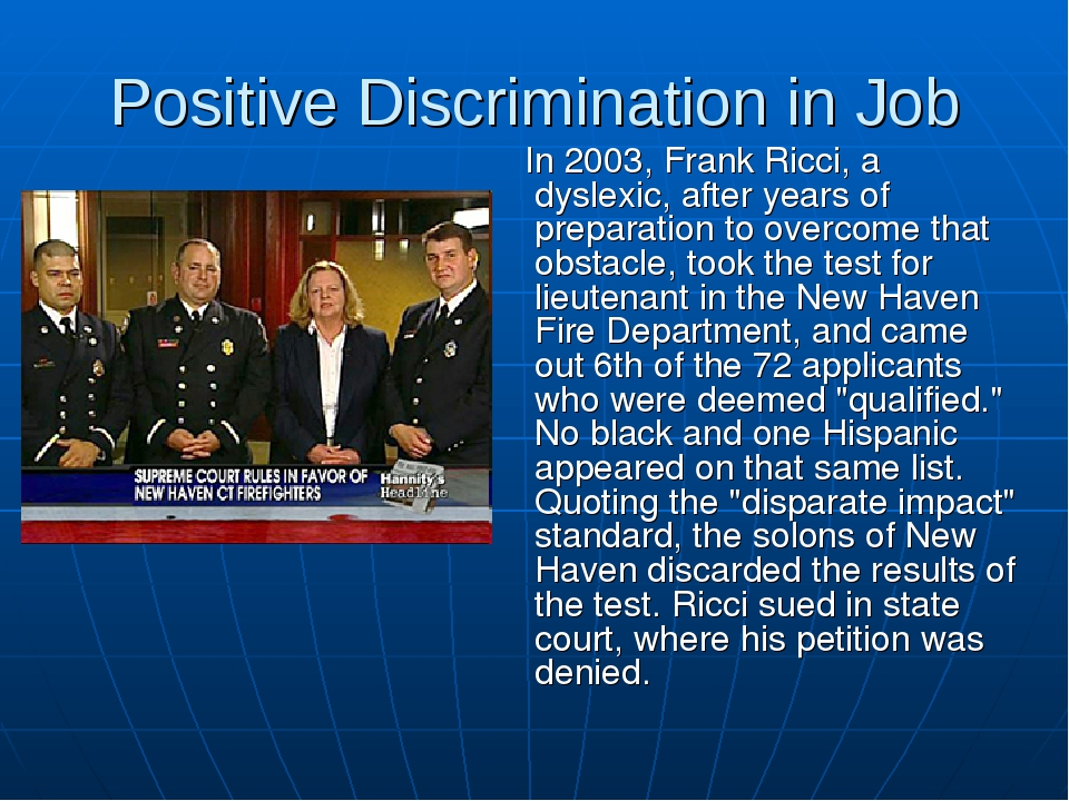 Positive Discrimination in Job In 2003, Frank Ricci, a dyslexic, after years...
