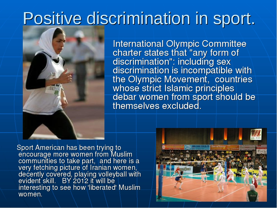 Positive discrimination in sport. Sport American has been trying to encourage...