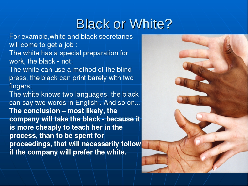 Black or White? For example,white and black secretaries will come to get a jo...