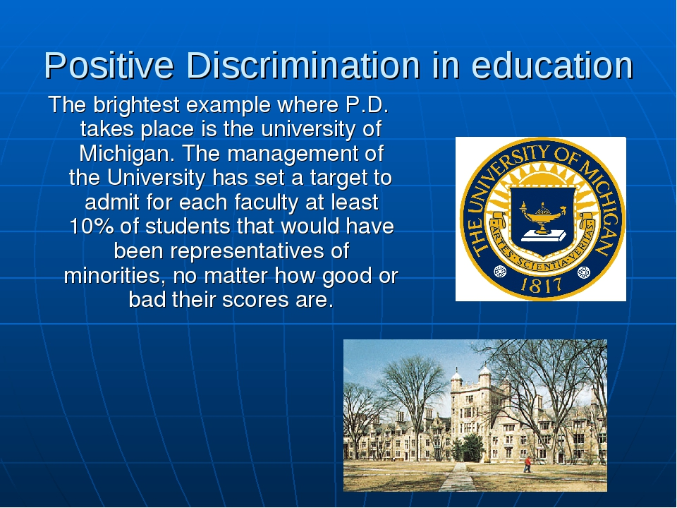 Positive Discrimination in education The brightest example where P.D. takes p...