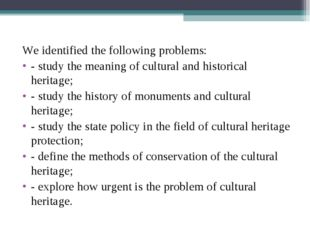 We identified the following problems: - study the meaning of cultural and his