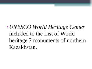 UNESCO World Heritage Center included to the List of World heritage 7 monumen