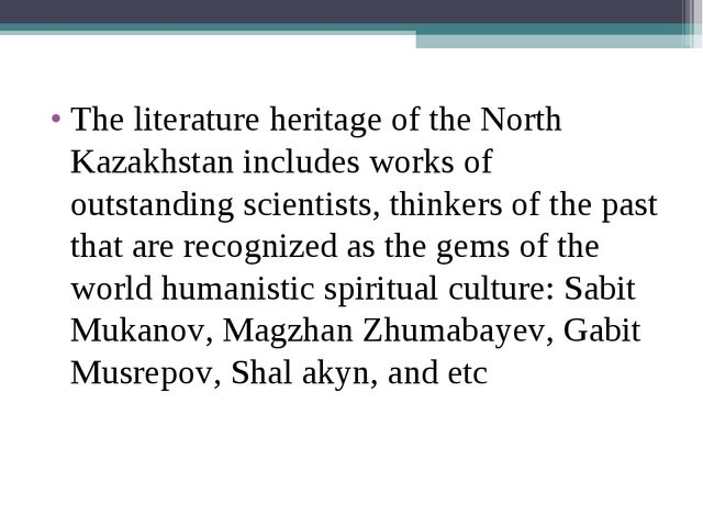 The literature heritage of the North Kazakhstan includes works of outstanding...