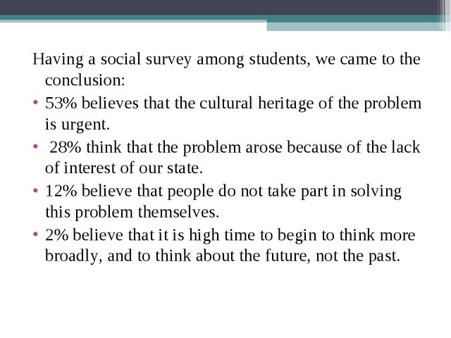 Having a social survey among students, we came to the conclusion: 53% believe...
