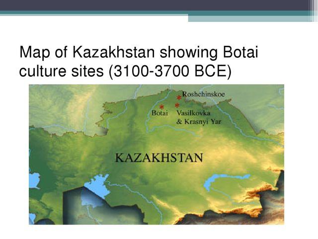 Map of Kazakhstan showing Botai culture sites (3100-3700 BCE)