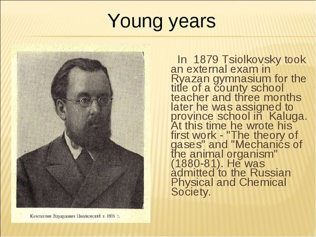 In 1879 Tsiolkovsky took an external exam in Ryazan gymnasium for the title...