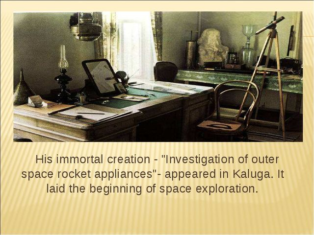 "His immortal creation - ""Investigation of outer space rocket appliances""- app..."