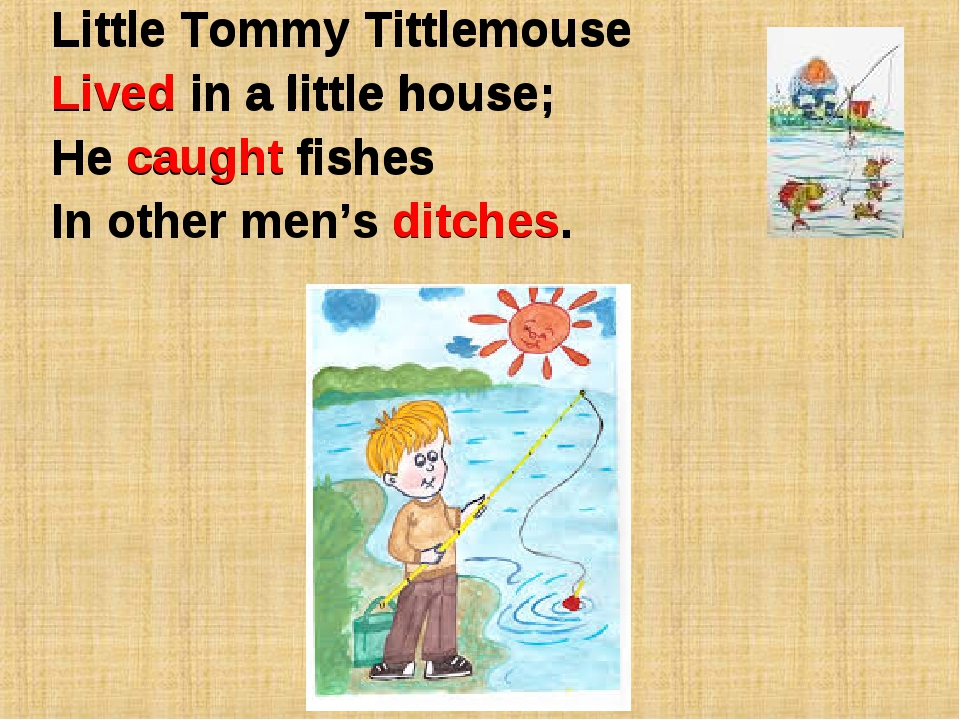 Little Tommy Tittlemouse Lived in a little house; He caught fishes In other m...