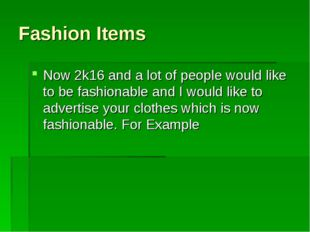 Fashion Items Now 2k16 and a lot of people would like to be fashionable and I
