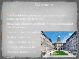The Scottish education system has always remained distinct from the rest of t