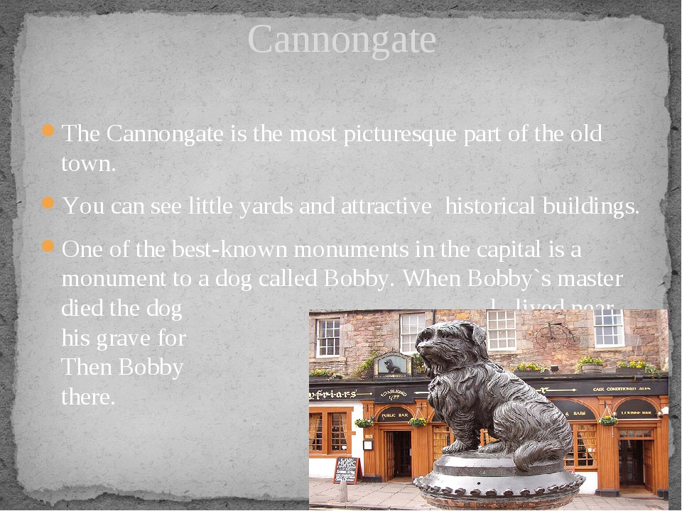 The Cannongate is the most picturesque part of the old town. You can see litt...