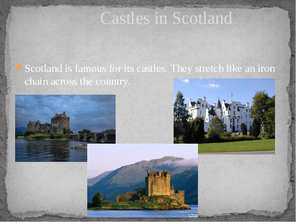 Scotland is famous for its castles. They stretch like an iron chain across th...