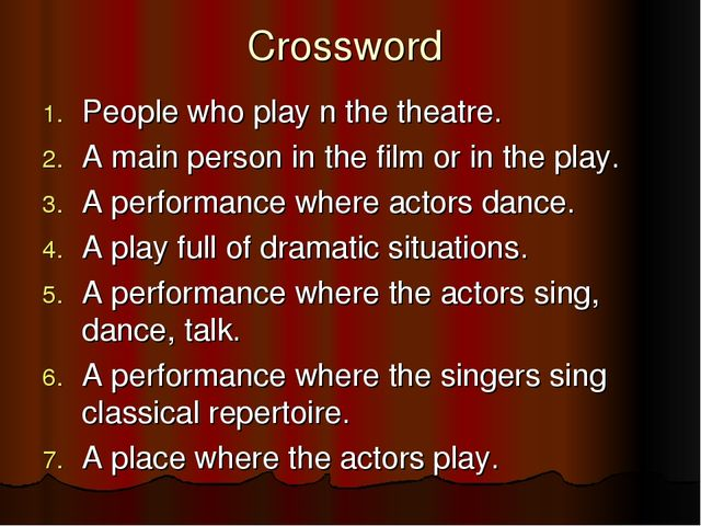 Crossword People who play n the theatre. A main person in the film or in the...