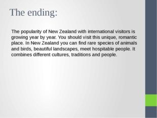 The ending: The popularity of New Zealand with international visitors is grow