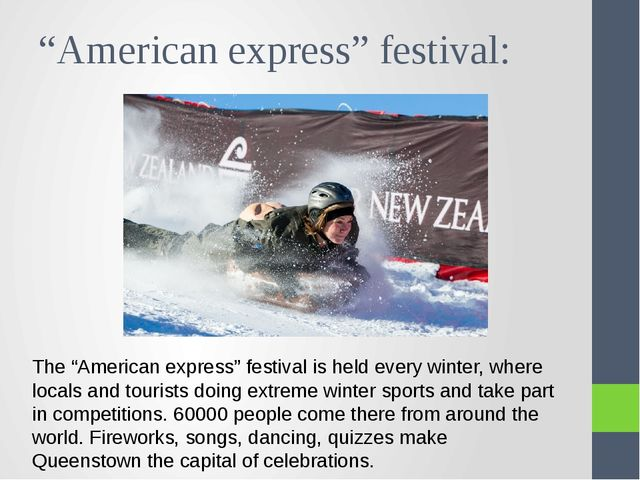 """""""American express"""" festival: The """"American express"""" festival is held every wi..."""