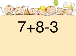 7+8-3