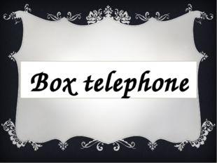 Box telephone