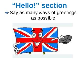 """Hello!"" section Say as many ways of greetings as possible"