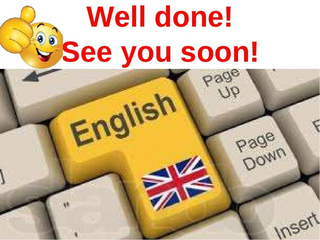 Well done! See you soon!
