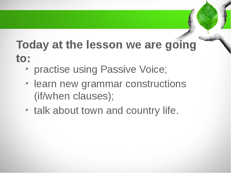Today at the lesson we are going to: practise using Passive Voice; learn new...