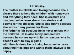 Let us say. The mother is reliable and loving because she's always there to h