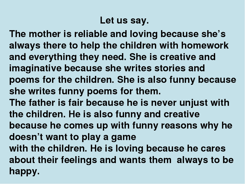 Let us say. The mother is reliable and loving because she's always there to h...