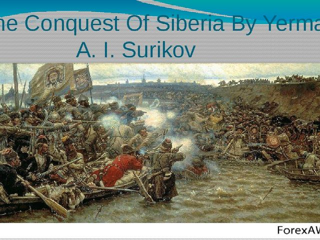 """""""The Conquest Of Siberia By Yermak"""" A. I. Surikov"""
