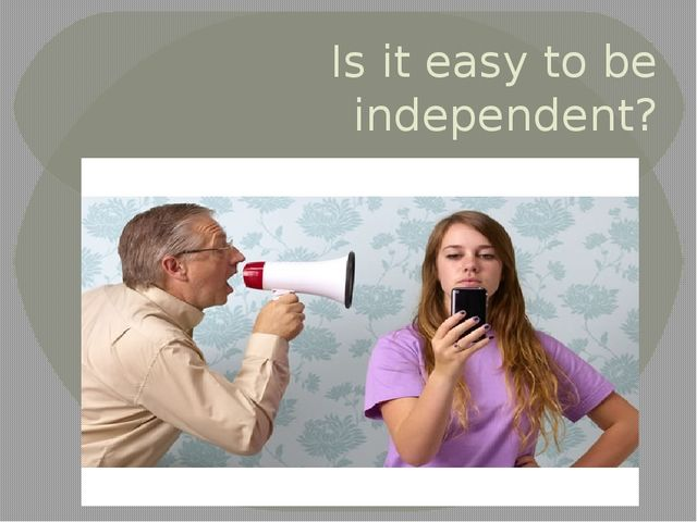 Is it easy to be independent?