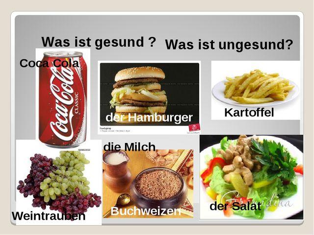 Was ist gesund ? Was ist ungesund? Coca Cola der Hamburger Kartoffel Weintrau...