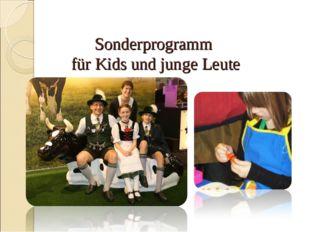 Sonderprogramm für Kids und junge Leute