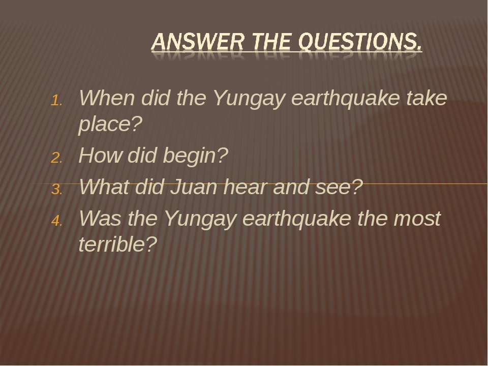 When did the Yungay earthquake take place? How did begin? What did Juan hear...