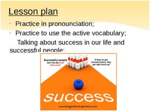 Lesson plan Practice in pronounciation; Practice to use the active vocabulary