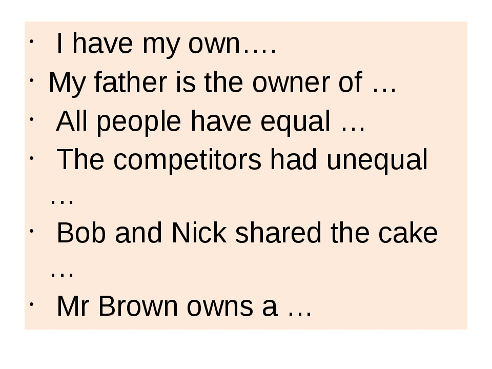 I have my own…. My father is the owner of … All people have equal … The comp...